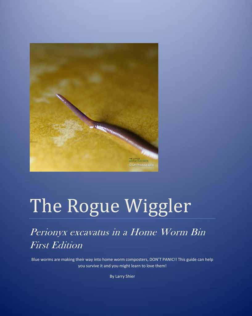 The Rogue wiggler by Larry Shier, a book about the blue worm invasion and what to do.
