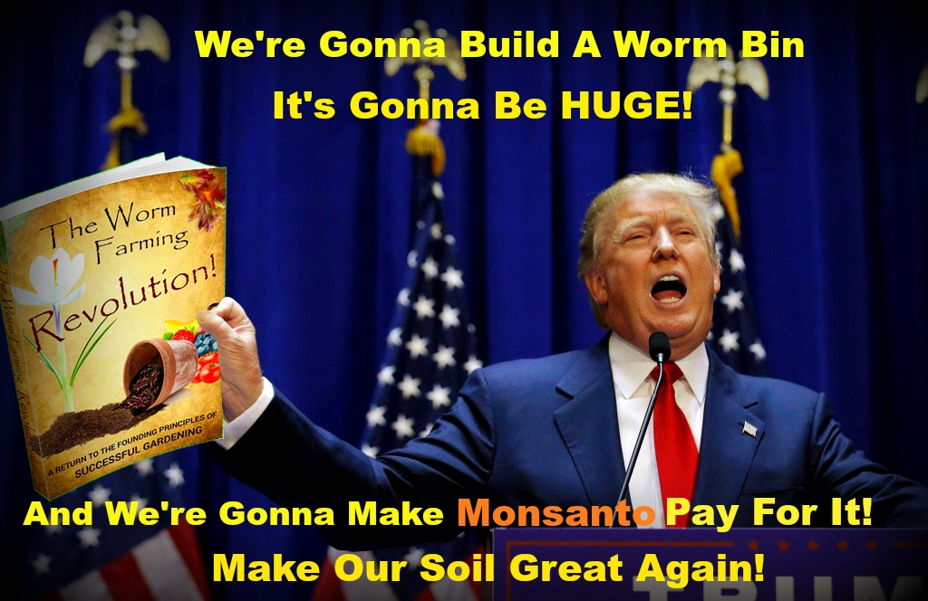 Worm Farming with Donald Trump